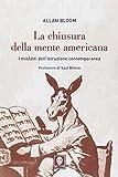 eBook Gratis da Scaricare La chiusura dela mente americana I misfatti dell istruzione contemporanea (PDF,EPUB,MOBI) Online Italiano