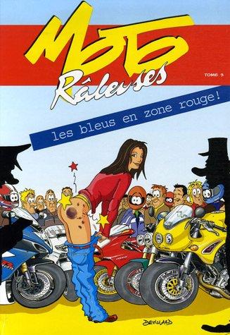 Moto Râleuses, Tome 3 : Les bleus en zone rouge !