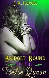 Bridget Bound to the Voodoo Queen (Bridget Bound Series Book 1)