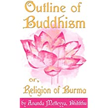 An Outline of Buddhism, or, The Religion of Burma. (English Edition)