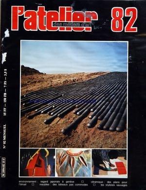 ATELIER DES METIERS D'ART [No 82] du 15/10/1983 - ENVIRONNEMENT - REGARD JAPONNAIS A GENEVE - CERAMIQUE - DES PLANS POUR L'EMAIL - MEUBLES - DES BATEAUX PAS COMMODE - LES STYLISTES SAUVAGES