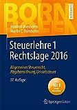 Steuerlehre 1 Rechtslage 2016: Allgemeines Steuerrecht, Abgabenordnung, Umsatzsteuer (Bornhofen Steuerlehre 1 LB)
