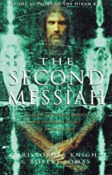 The Second Messiah: Templars, the Turin Shroud and the Great Secret of Freemasonry