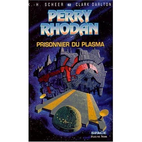 Perry Rhodan, tome 62 : Prisonnier du plasma