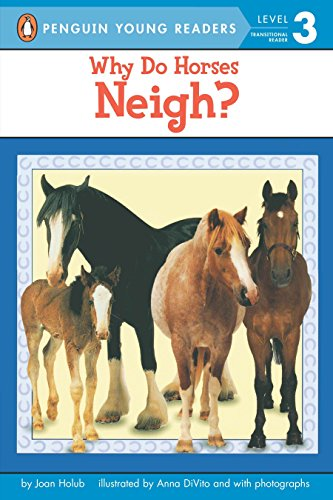 Why Do Horses Neigh? (Penguin Young Readers. Level 3)