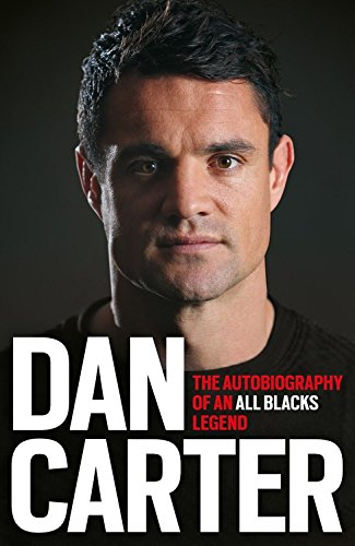 Dan Carter: The Autobiography of an All Blacks Legend (Jack Lark)