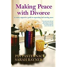 Making Peace with Divorce: A warm, supportive guide to separating and starting anew