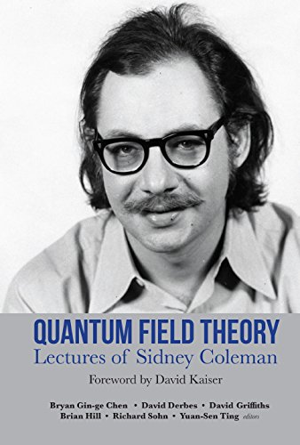 quantum-field-theory-lectures-of-sidney-coleman