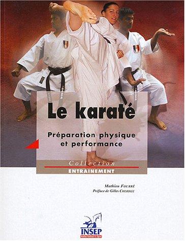 La karaté : Préparation physique et performances par Matthieu Fourré