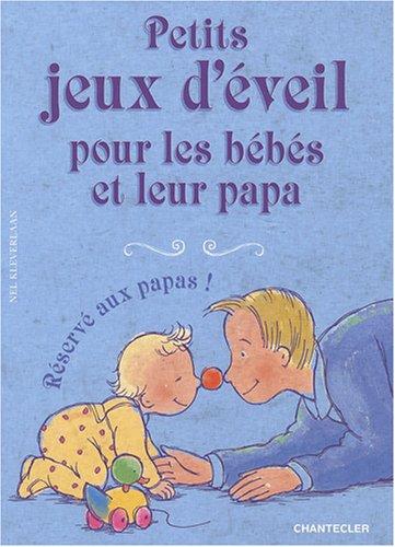 Petits Jeux d'Eveil pour les Bebes et Leur Papa