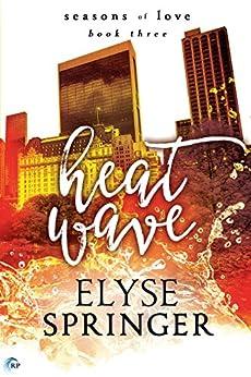 Heat Wave (Seasons of Love Book 3) (English Edition) von [Springer, Elyse]