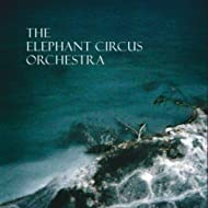 The Elephant Circus Orchestra