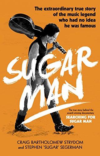 Sugar Man. The Birth, Death And Resurrection Of Sixto Rodriguez (Corgi Books)
