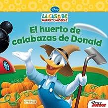La Casa de Mickey Mouse. El huerto de calabazas de Donald (Libros de lectura)