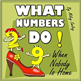 "Counting for preschoolers: ""What Numbers Do When Nobody Is Home"" (picture books, math for kids) by [Smiley, Miley]"
