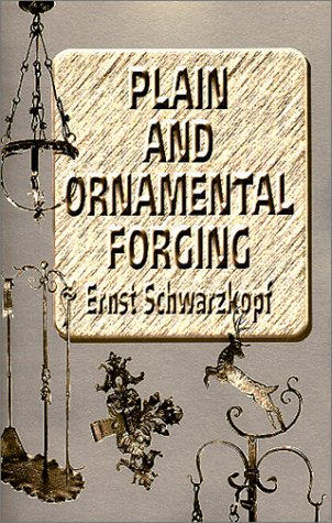 Plain and Ornamental Forging por Ernst Schwarzkopf