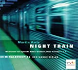 Night Train: Kriminalhörspiel. Mit Musik von Tom Waits - Martin Amis