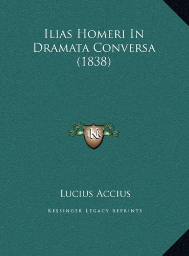 Ilias Homeri in Dramata Conversa (1838)