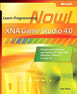 Microsoft XNA Game Studio 4.0: Learn Programming Now! by [Miles, Rob]
