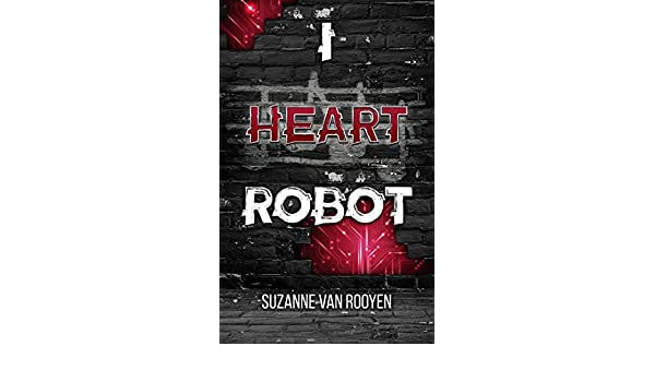 I Heart Robot (English Edition) eBook  Suzanne van Rooyen  Amazon.it   Kindle Store 1fbe83d9cc1