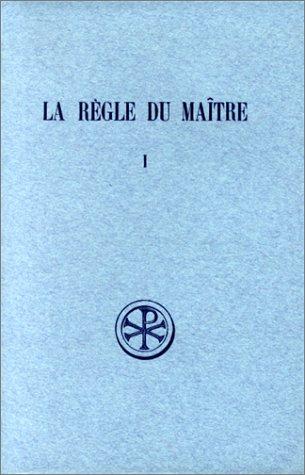 LA REGLE DU MAITRE. Tome 1, Du prologue au chapitre 10, Edition bilingue français-latin par Collectif