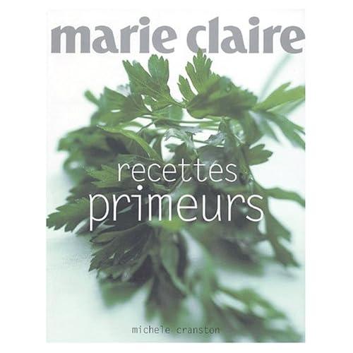 Recettes primeurs de Marie-Claire