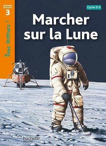 Marcher sur la Lune Niveau 3 - Tous lecteurs !
