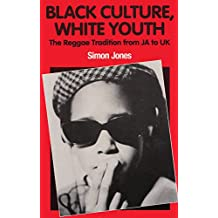 Black Culture, White Youth: The Reggae Tradition from JA to UK (English Edition)