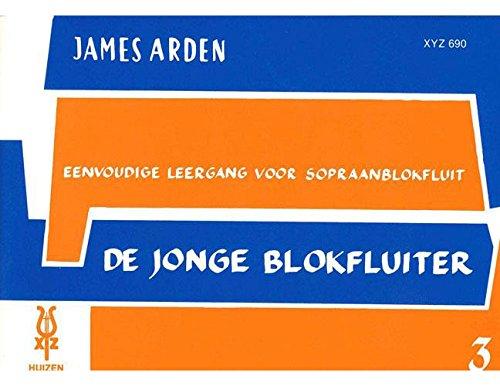 XYZ ARDEN JAMES - DE JONGE BLOKFLUITER VOL.3 - SOPRANO RECORDER Theorie und Pedagogik Blockflöte