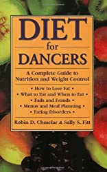 Diet: A Complete Guide to Nutrition and Weight Control: Complete Guide to Nutrition and Weight Control for the Dancer