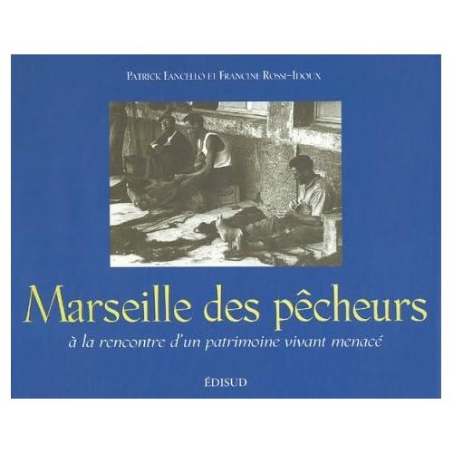 Marseille des pêcheurs : A la rencontre d'un patrimoine vivant menacé