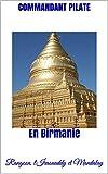 En Birmanie: Rangoon, l'Iraouaddy et Mandalay