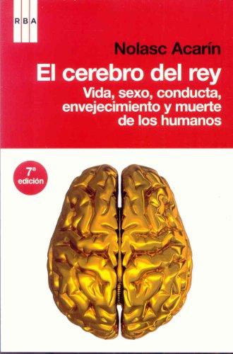 El cerebro del rey (DIVULGACIÓN) por N. Acarín Tusell