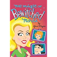The Magic of Bewitched Trivia by Gina Meyers (2007-07-19)