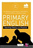 Best Practice In Teaching And Learnings - Primary English: Teaching Theory and Practice Review
