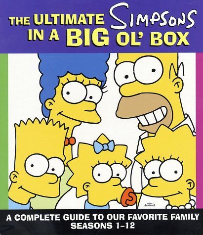 The Ultimate Simpsons in a Big Ol' Box: A Complete Guide to Our Favorite Family, Seasons 1-12