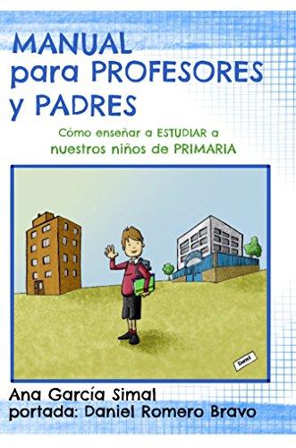 Portada del libro Manual para Profesores y Padres: Como Enseñar a estudiar a nuestros niños de primaria