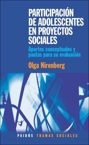 Descargar Libro Participacion de Adolescentes en Proyectos Sociales: Aportes Conceptuales y Pautas Para su Evaluacion (Tramas Sociales) de Olga Nirenberg