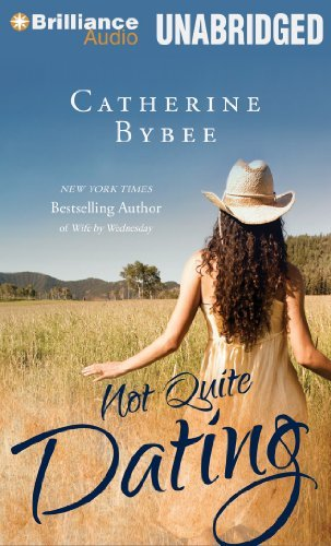 Not Quite Dating (Not Quite Series) by Catherine Bybee (2012-12-11)