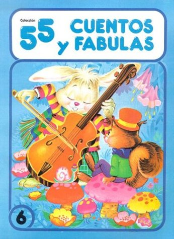 55 Cuentos y Fabulas: 6 (Coleccion 55 y Cuentos Fabulas)