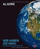 Wir haben die Wahl: Ein Plan zur Lösung der Klimakrise