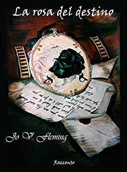 La rosa del destino di [Jo V. Fleming]