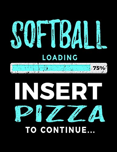 Softball Loading 75% Insert Pizza To Continue: Softball Blank Journal Notebooks por Dartan Creations