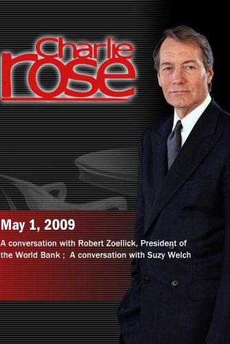 charlie-rose-robert-zoellick-suzy-welch-may-1-2009-dvd-ntsc