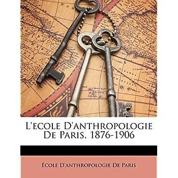 L'Ecole d'Anthropologie de Paris, 1876-1906
