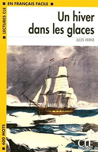 Un hiver dans les glaces - Niveau 1 - Lecture CLE en Français facile - Livre