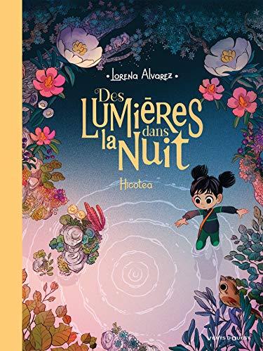 Des lumières dans la nuit - Tome 02: Hicotea par Lorena Alvarez Gomez