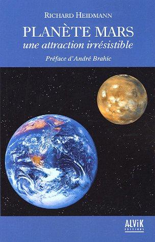 Planète Mars : Une attraction irrésistible