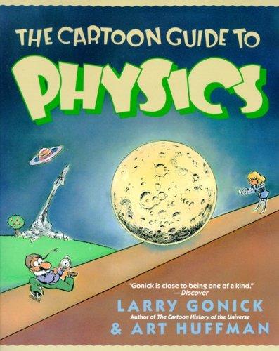 The Cartoon Guide to Physics (Cartoon Guide To... (Prebound))