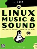 Linux Music & Sound: How to Install, Configure, and Use Linux Audio Software